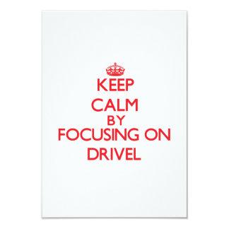 "Keep Calm by focusing on Drivel 3.5"" X 5"" Invitation Card"