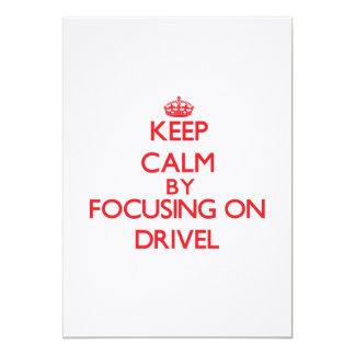 Keep Calm by focusing on Drivel Custom Invitations