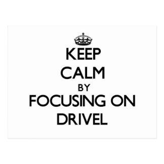 Keep Calm by focusing on Drivel Postcard