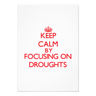 Keep Calm by focusing on Droughts Custom Invites