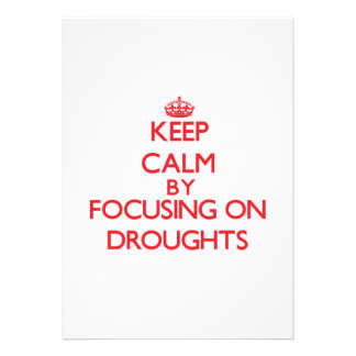 Keep Calm by focusing on Droughts Card