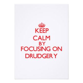 Keep Calm by focusing on Drudgery Custom Invitation
