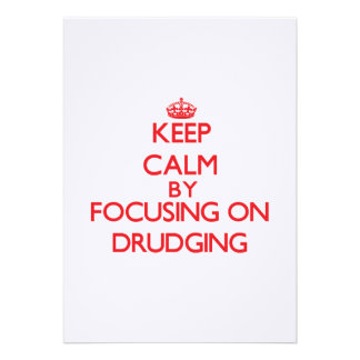 Keep Calm by focusing on Drudging Personalized Announcement