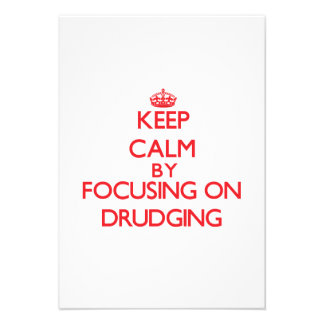Keep Calm by focusing on Drudging Invitations