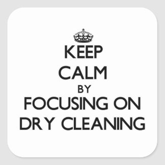 Keep Calm by focusing on Dry Cleaning Stickers