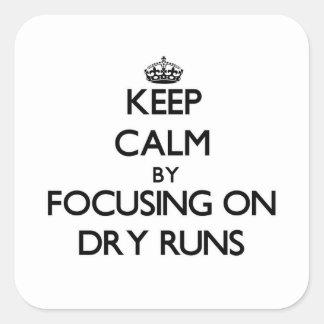 Keep Calm by focusing on Dry Runs Sticker