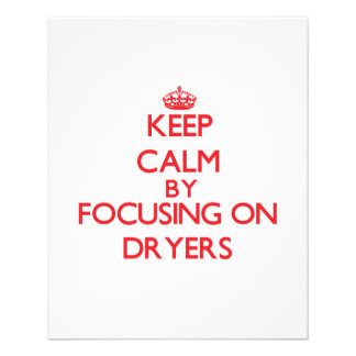 Keep Calm by focusing on Dryers Flyer