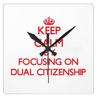 Keep Calm by focusing on Dual Citizenship Wallclocks