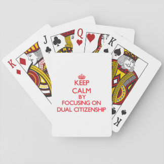 Keep Calm by focusing on Dual Citizenship Poker Cards