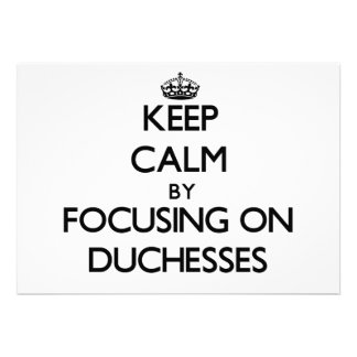 Keep Calm by focusing on Duchesses Cards
