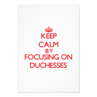 Keep Calm by focusing on Duchesses Invite