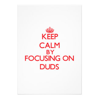 Keep Calm by focusing on Duds Personalized Announcement