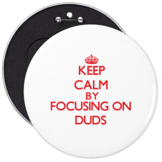 Keep Calm by focusing on Duds Pins