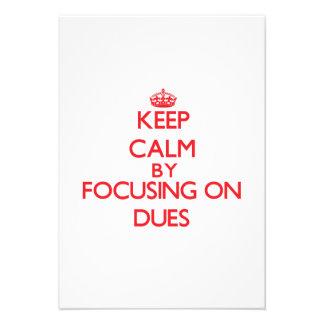 Keep Calm by focusing on Dues Custom Invitation