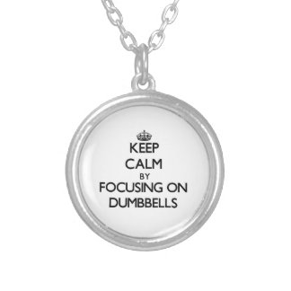 Keep Calm by focusing on Dumbbells Custom Necklace