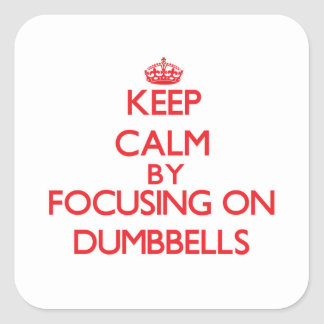 Keep Calm by focusing on Dumbbells Sticker