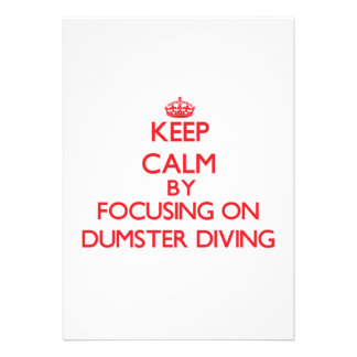Keep Calm by focusing on Dumster Diving Custom Invitations