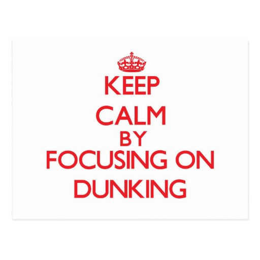 Keep Calm by focusing on Dunking Postcard