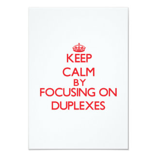 Keep Calm by focusing on Duplexes 9 Cm X 13 Cm Invitation Card