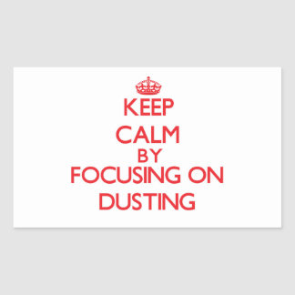 Keep Calm by focusing on Dusting Stickers