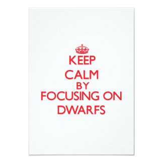"Keep Calm by focusing on Dwarfs 5"" X 7"" Invitation Card"