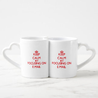 Keep Calm by focusing on E-MAIL Lovers Mugs