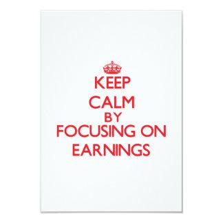 "Keep Calm by focusing on EARNINGS 3.5"" X 5"" Invitation Card"