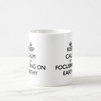 Keep Calm by focusing on EARTHY Coffee Mug
