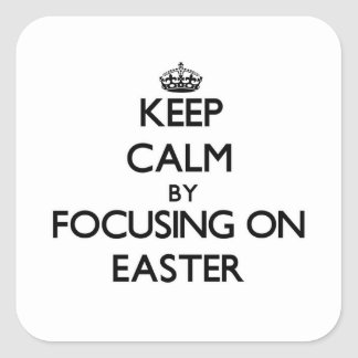 Keep Calm by focusing on EASTER Sticker