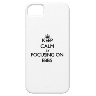 Keep Calm by focusing on EBBS iPhone 5 Cover