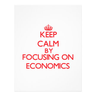 Keep Calm by focusing on ECONOMICS Personalized Flyer