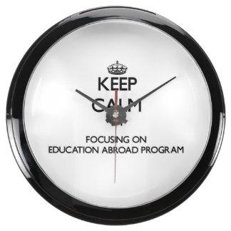 Keep calm by focusing on Education Abroad Program Aquarium Clocks