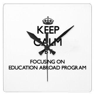 Keep calm by focusing on Education Abroad Program Clocks