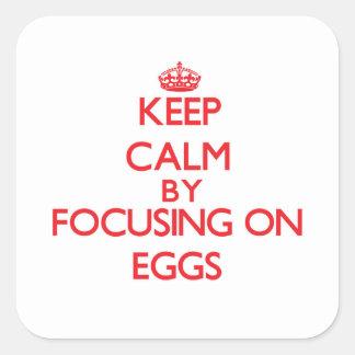 Keep Calm by focusing on EGGS Sticker