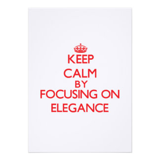 Keep Calm by focusing on ELEGANCE Personalized Announcements