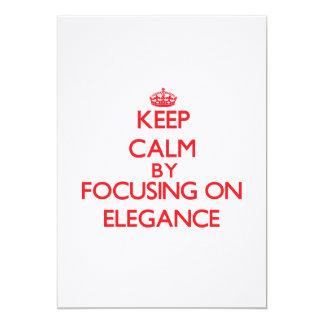 """Keep Calm by focusing on ELEGANCE 5"""" X 7"""" Invitation Card"""