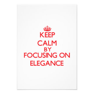 Keep Calm by focusing on ELEGANCE Custom Announcements