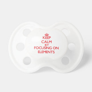 Keep Calm by focusing on ELEMENTS Baby Pacifier