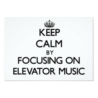 Keep Calm by focusing on Elevator Music 13 Cm X 18 Cm Invitation Card