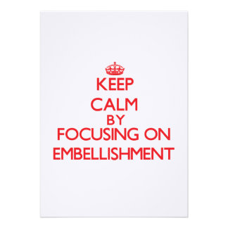 Keep Calm by focusing on EMBELLISHMENT Personalized Invites