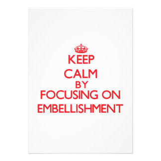 Keep Calm by focusing on EMBELLISHMENT Invitations