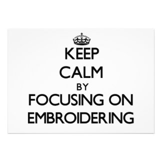Keep Calm by focusing on EMBROIDERING Announcement