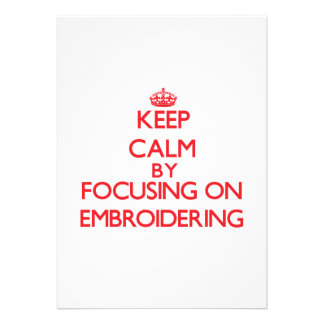 Keep Calm by focusing on EMBROIDERING Custom Invitation
