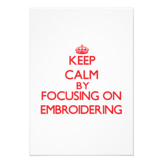 Keep Calm by focusing on EMBROIDERING Personalized Invitations