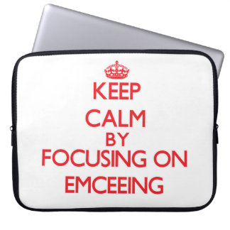 Keep Calm by focusing on EMCEEING Laptop Computer Sleeve