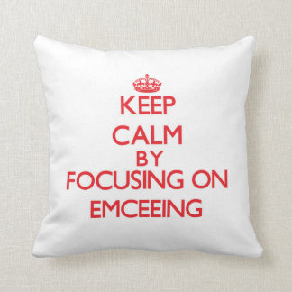 Keep Calm by focusing on EMCEEING Throw Pillows