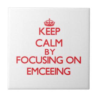 Keep Calm by focusing on EMCEEING Tile