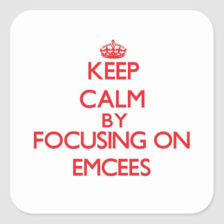 Keep Calm by focusing on EMCEES Square Sticker