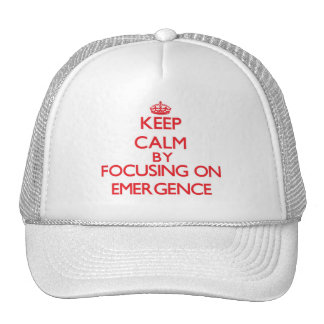 Keep Calm by focusing on EMERGENCE Trucker Hat