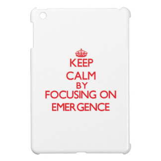 Keep Calm by focusing on EMERGENCE iPad Mini Cover